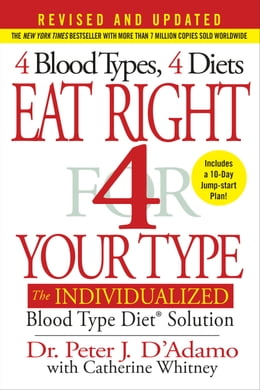 Book Eat Right 4 Your Type (Revised and Updated): The Individualized Blood Type Diet Solution by Peter J. D'Adamo