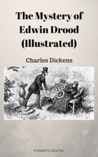The Mystery of Edwin Drood (Illustrated) by Charles Dickens