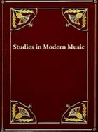 Studies in Modern Music, Second Series, Frederick Chopin, Antonin Dvorak, Johannes Brahms, Fifth Edition [Illustrated] by W. H. Hadow