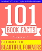 Behind the Beautiful Forevers - 101 Amazing Facts You Didn't Know: Fun Facts and Trivia Tidbits Quiz Game Books by G Whiz