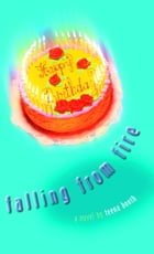 Falling from Fire by Teena Booth