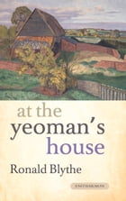 At the Yeoman's House by Ronald Blythe