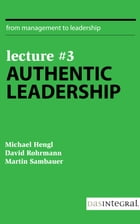 Lecture #3 - Authentic Leadership by David Rohrmann
