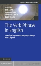 The Verb Phrase in English: Investigating Recent Language Change with Corpora
