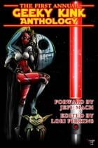 The First Annual Geeky Kink Anthology by Jeff Mach