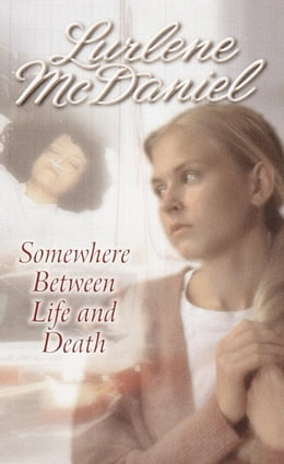 Book Somewhere Between Life and Death by Lurlene McDaniel
