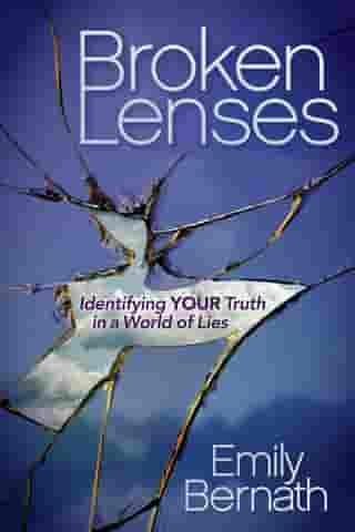 Broken Lenses: Identifying Your Truth in a World of Lies