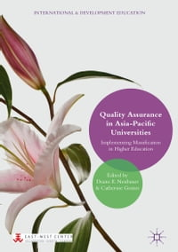 Quality Assurance in Asia-Pacific Universities: Implementing Massification in Higher Education
