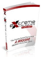 Extreme List Building System by Anonymous