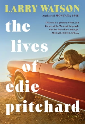 The Lives of Edie Pritchard by Larry Watson