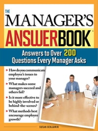 Manager's Answer Book: Practical Answers to More Than 200 Questions Every Manager Asks