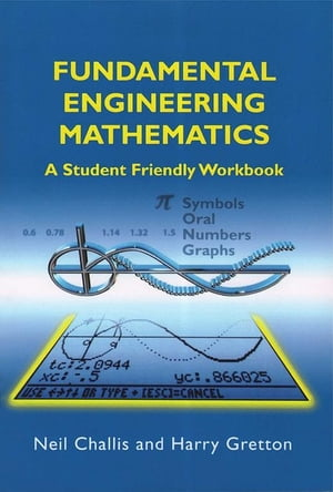 Fundamental Engineering Mathematics A Student-Friendly Workbook
