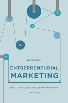 Entrepreneurial Marketing: Sustaining Growth in All Organisations