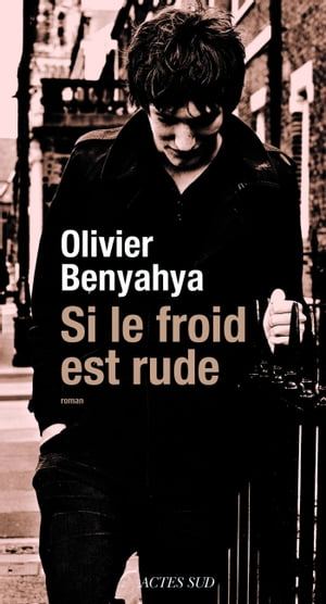 Si le froid est rude by Olivier Benyahya