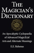 The Magician's Dictionary by Edward E. Rehmus