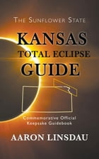 Kansas Total Eclipse Guide by Aaron Linsdau
