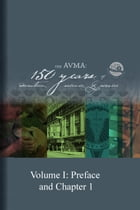 The AVMA: 150 Years of Education, Science and Service (Volume 1) by AVMA