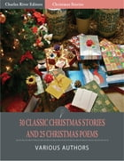 30 Classic Christmas Stories and 25 Christmas Poems (Illustrated Edition) by Various