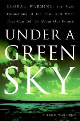 Book Under a Green Sky: The Once and Potentially Future Greenhou by Peter D. Ward