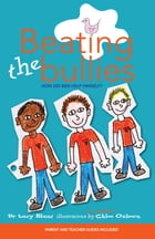 Beating the Bullies by Dr. Lucy Blunt