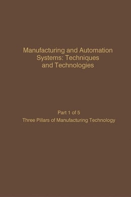 Book Manufacturing and Automation Systems: Techniques and Technologies, Part 5 of 5: Advances in Theory… by Leondes, Cornelius T.
