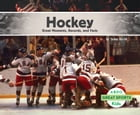 Hockey: Great Moments, Records, and Facts by Teddy Borth