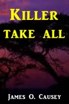 Killer Take All by James O. Causey