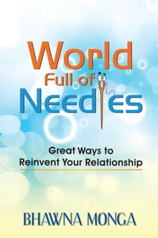 World Full of Needles: Great Ways to Reinvent Your Relationship