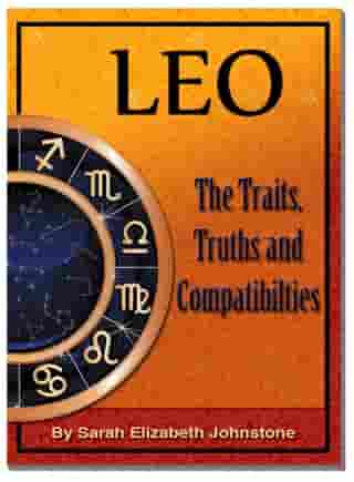 Leo: Leo Star Sign Traits, Truths and Love Compatibility