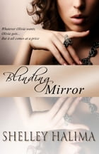 Blinding Mirror by Shelley Halima