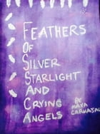 Feathers of Silver Starlight and Crying Angels