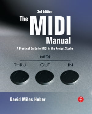 The MIDI Manual A Practical Guide to MIDI in the Project Studio
