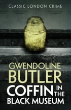 Coffin in the Black Museum by Gwendoline Butler