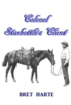 Colonel Starbottle's Client by Bret harte
