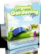 Organic gardening tips by Various Authors