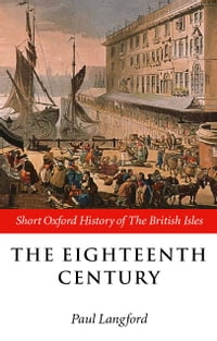 The Eighteenth Century: 1688-1815
