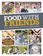 Food with Friends by The Sorted Crew