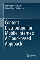 Content Distribution for Mobile Internet: A Cloud-based Approach