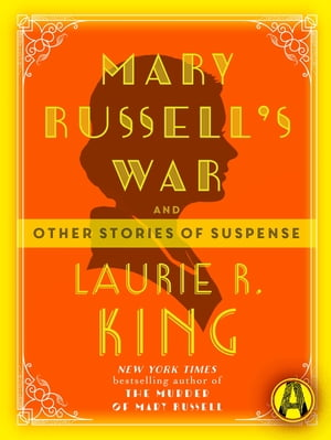 Mary Russell's War: And other stories of suspense by Laurie R. King