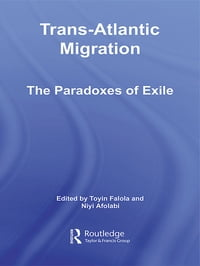 Trans-Atlantic Migration: The Paradoxes of Exile