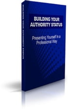 How To Building Your Authority Status by Jimmy   Cai