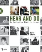 Hear and Do: An Inductive Study in James by Barry Shafer