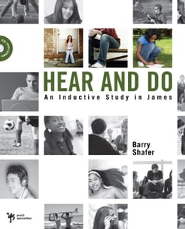 Book Hear and Do: An Inductive Study in James by Barry Shafer