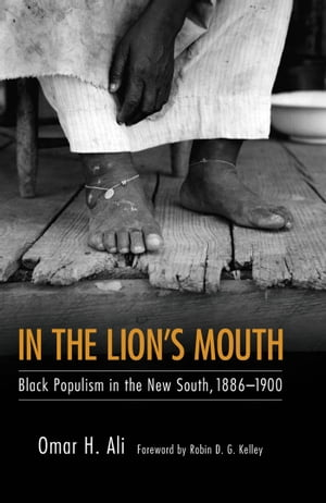 In the Lion's Mouth Black Populism in the New South,  1886-1900