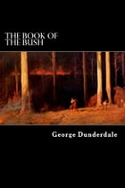 The Book of the Bush by George Dunderdale