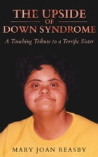 The Upside of Down Syndromeyndie\Reasby_Mary Joan_8738\Page Design by Mary Joan Reasby