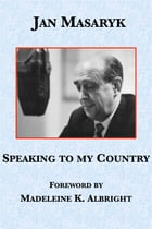 Speaking to My Country by Jan Masaryk