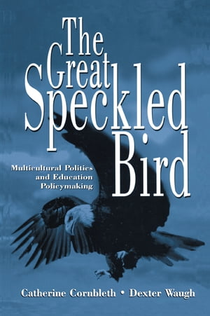 The Great Speckled Bird Multicultural Politics and Education Policymaking