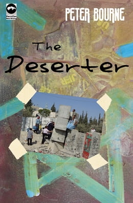 Book The Deserter by Peter Bourne