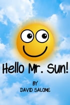 Hello Mr. Sun! by David Salome
